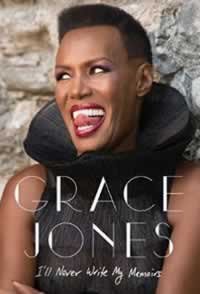 Grace Jones Ill Never Write My Memoirs
