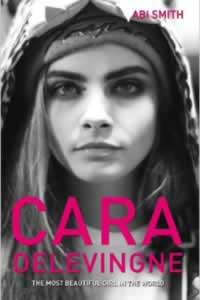 Cara Delevingne the Most Beautiful Girl In The World by Abi Smith