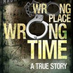 Wrong Place Wrong Time by David Perlmutter