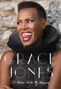 Grace Jones I will never write my memoirs