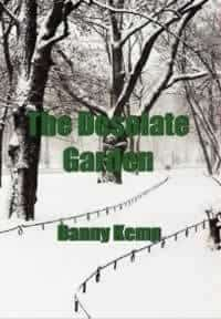 The Desolate Garden by Danny Kemp