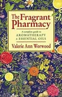 The Frgrant Pharmacy BOOK by Valerie Ann Worwood
